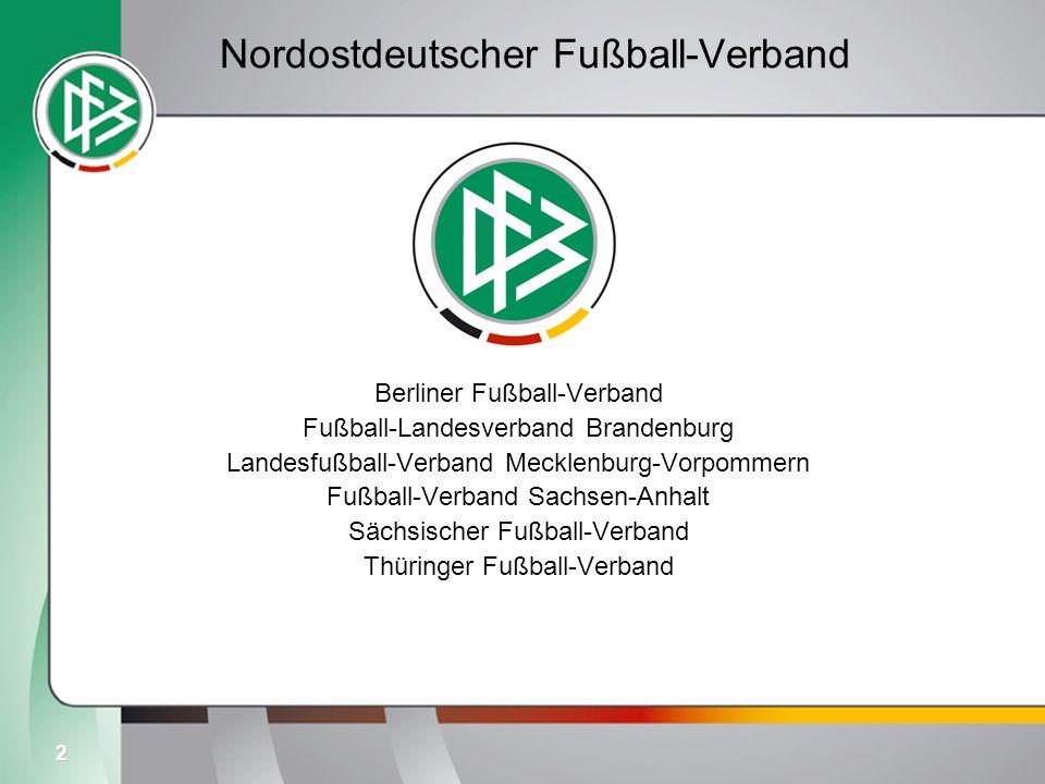 2 Nordostdeutscher Fußball-Verband Berliner Fußball-Verband Fußball-Landesverband Brandenburg Landesfußball-Verband Mecklenburg-Vorpommern Fußball-Ver