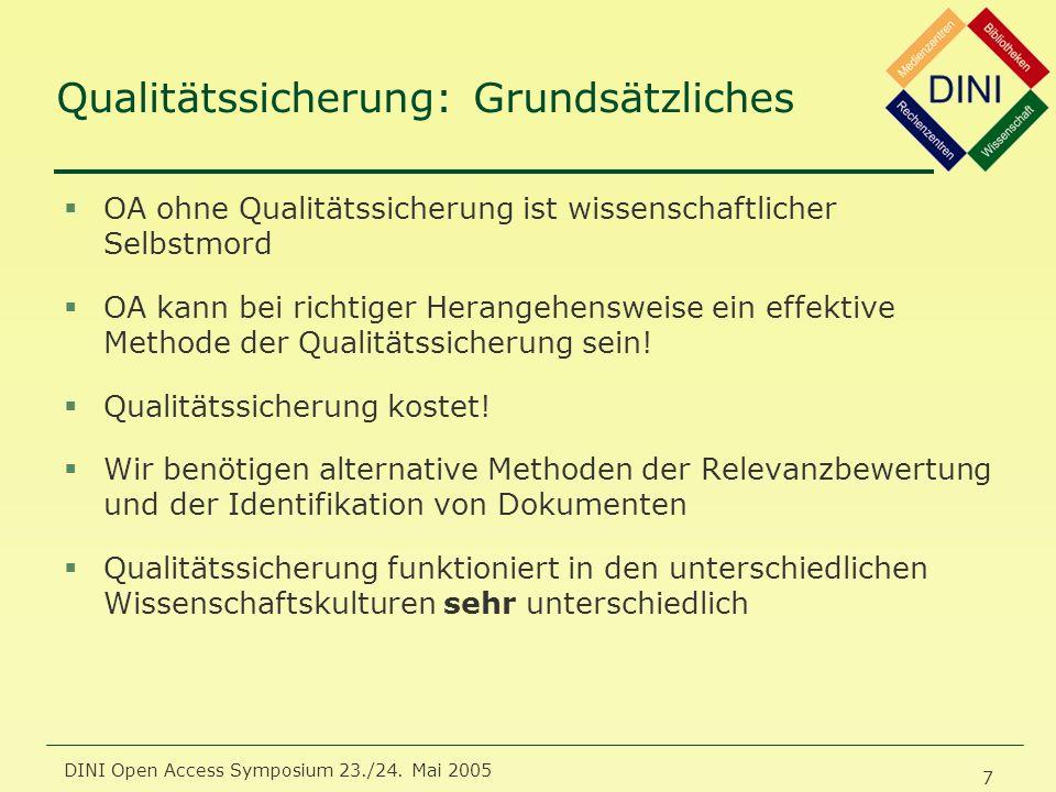 DINI Open Access Symposium 23./24. Mai 2005 7 Qualitätssicherung: Grundsätzliches §OA ohne Qualitätssicherung ist wissenschaftlicher Selbstmord §OA ka