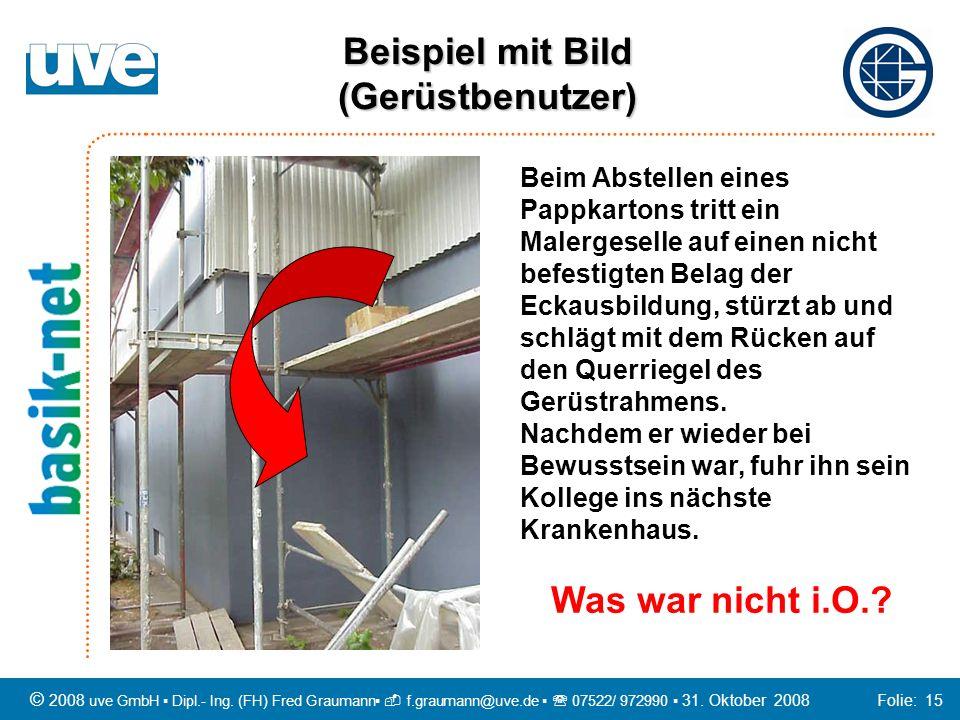 © 2008 uve GmbH Dipl.- Ing. (FH) Fred Graumann f.graumann@uve.de 07522/ 972990 31. Oktober 2008 Folie: 15 Beim Abstellen eines Pappkartons tritt ein M