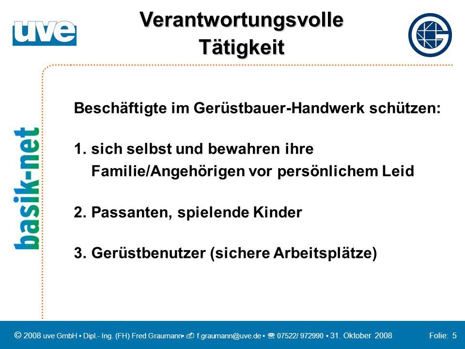 Beschäftigte im Gerüstbauer-Handwerk schützen: 1.sich selbst und bewahren ihre Familie/Angehörigen vor persönlichem Leid 2.Passanten, spielende Kinder