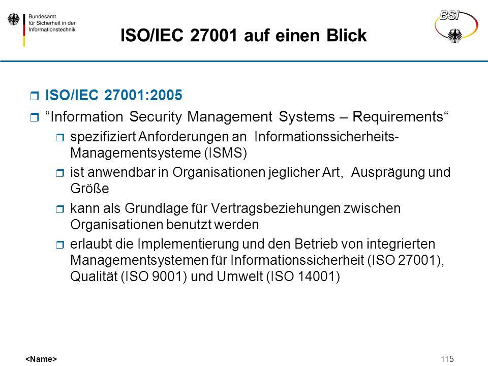 115 ISO/IEC 27001 auf einen Blick ISO/IEC 27001:2005 Information Security Management Systems – Requirements spezifiziert Anforderungen an Informations