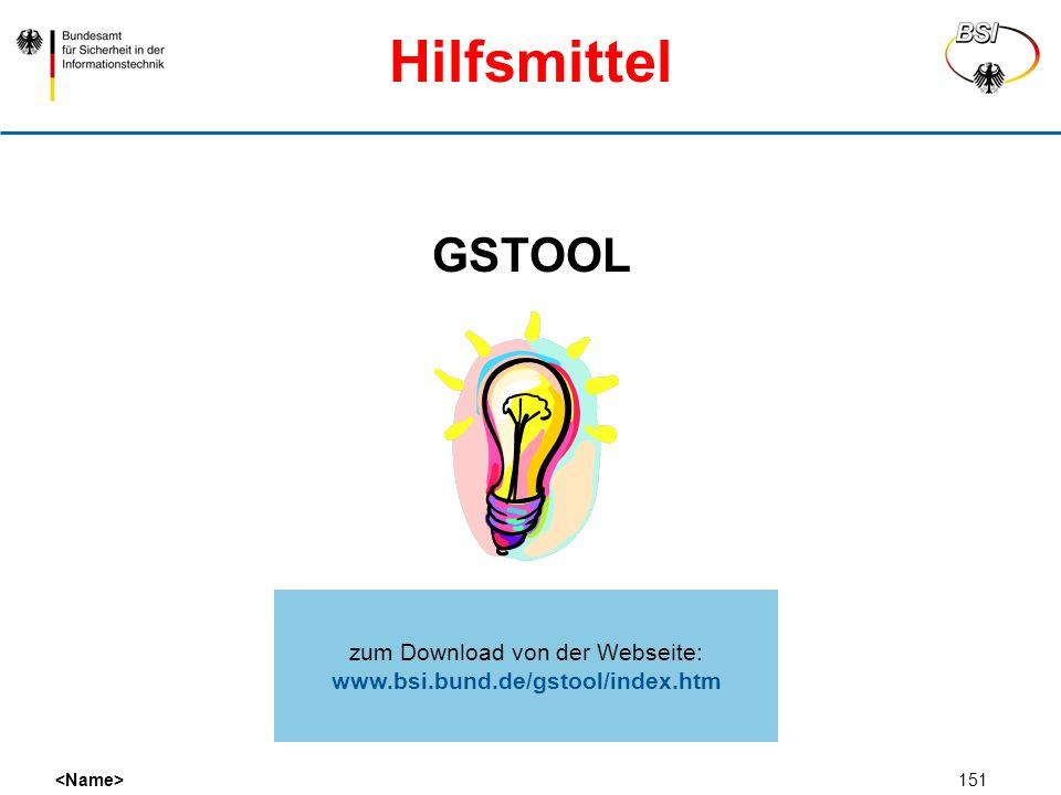 151 GSTOOL Hilfsmittel zum Download von der Webseite: www.bsi.bund.de/gstool/index.htm