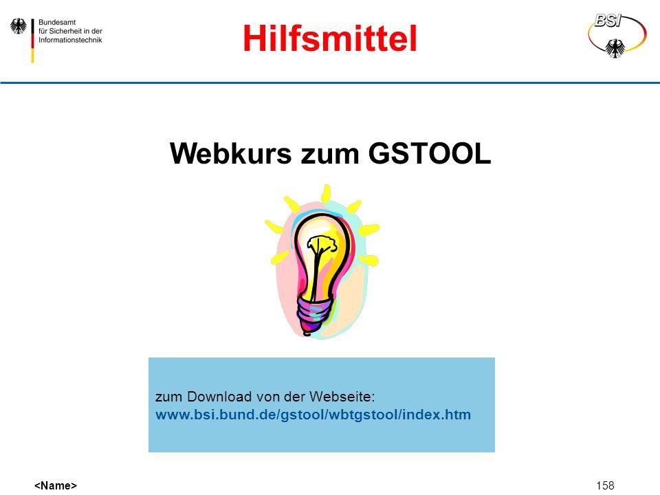 158 Webkurs zum GSTOOL Hilfsmittel zum Download von der Webseite: www.bsi.bund.de/gstool/wbtgstool/index.htm