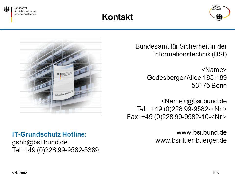163 Kontakt Bundesamt für Sicherheit in der Informationstechnik (BSI) Godesberger Allee 185-189 53175 Bonn @bsi.bund.de Tel: +49 (0)228 99-9582- Fax: