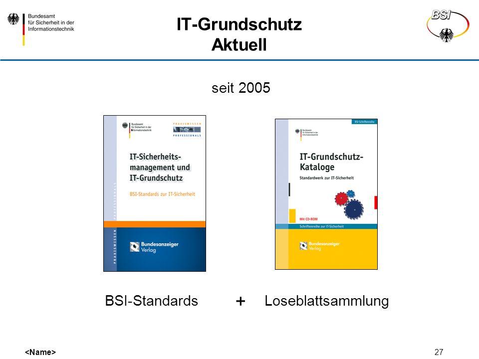 27 IT-Grundschutz Aktuell seit 2005 + BSI-StandardsLoseblattsammlung