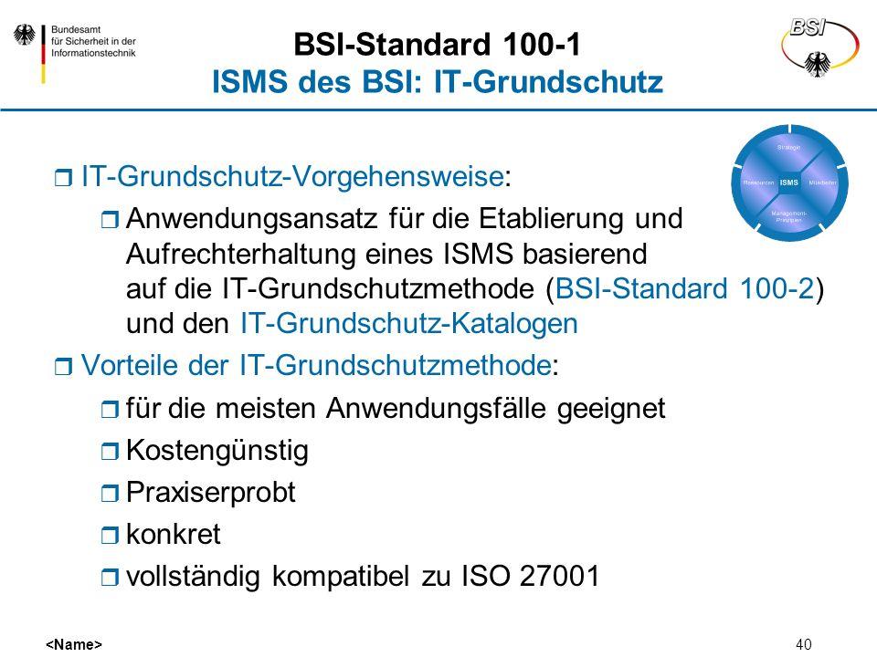 40 IT-Grundschutz-Vorgehensweise: Anwendungsansatz für die Etablierung und Aufrechterhaltung eines ISMS basierend auf die IT-Grundschutzmethode (BSI-S