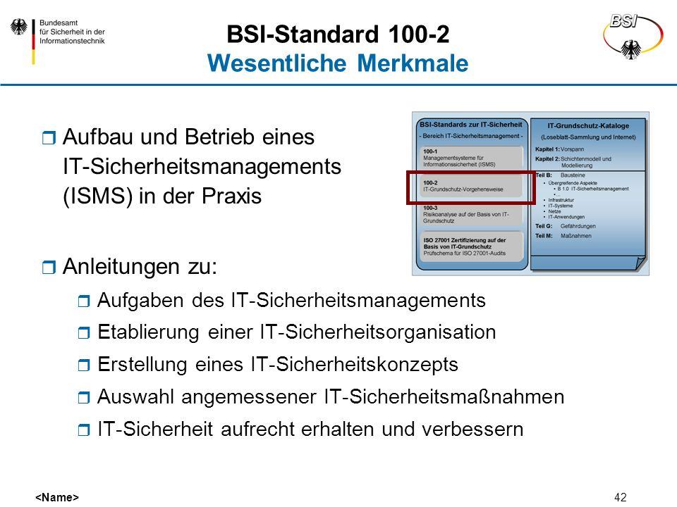 42 BSI-Standard 100-2 Wesentliche Merkmale Aufbau und Betrieb eines IT-Sicherheitsmanagements (ISMS) in der Praxis Anleitungen zu: Aufgaben des IT-Sic