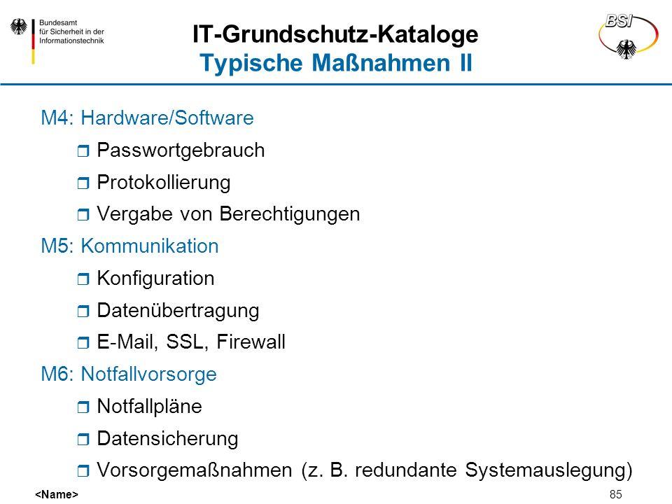 85 IT-Grundschutz-Kataloge Typische Maßnahmen II M4: Hardware/Software Passwortgebrauch Protokollierung Vergabe von Berechtigungen M5: Kommunikation K
