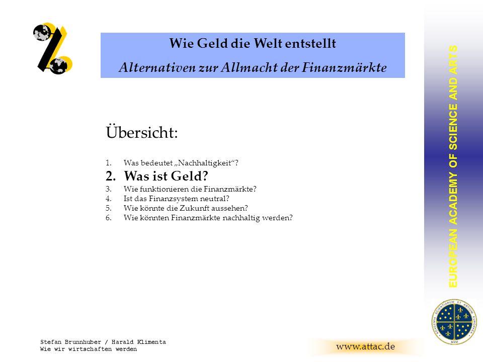 EUROPEAN ACADEMY OF SCIENCE AND ARTS BRUNNHUBER www.attac.de Stefan Brunnhuber / Harald Klimenta Wie wir wirtschaften werden Übersicht: 1.Was bedeutet