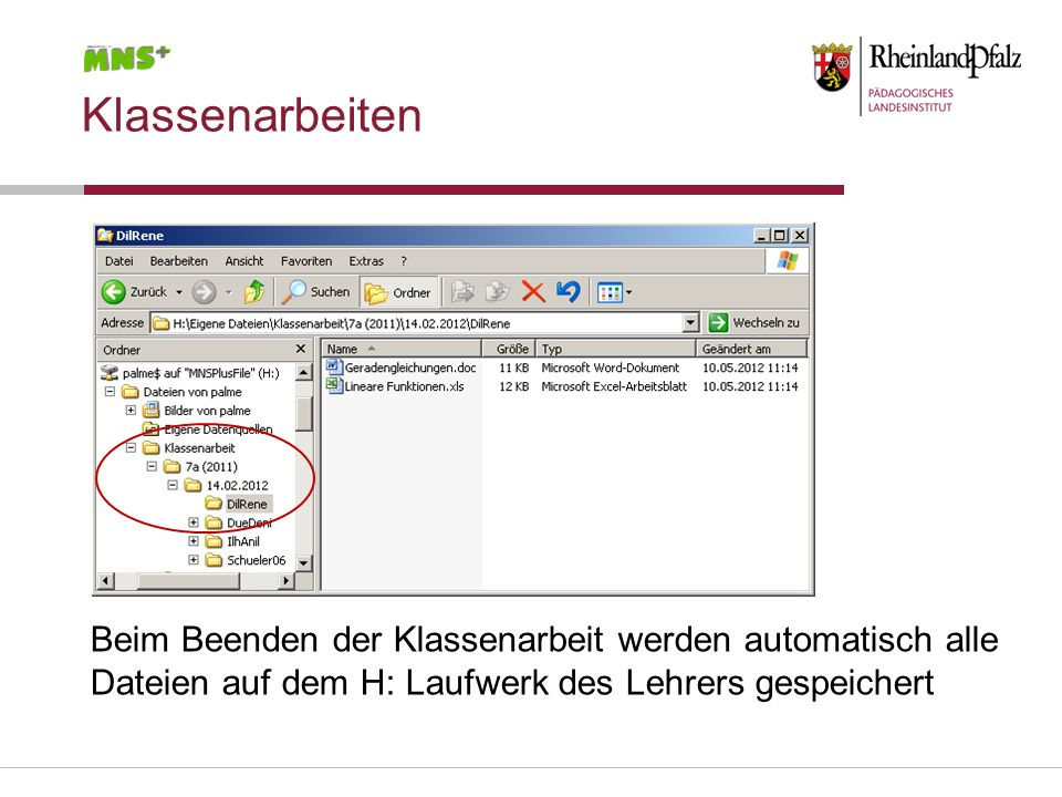 Klassenarbeiten Beim Beenden der Klassenarbeit werden automatisch alle Dateien auf dem H: Laufwerk des Lehrers gespeichert