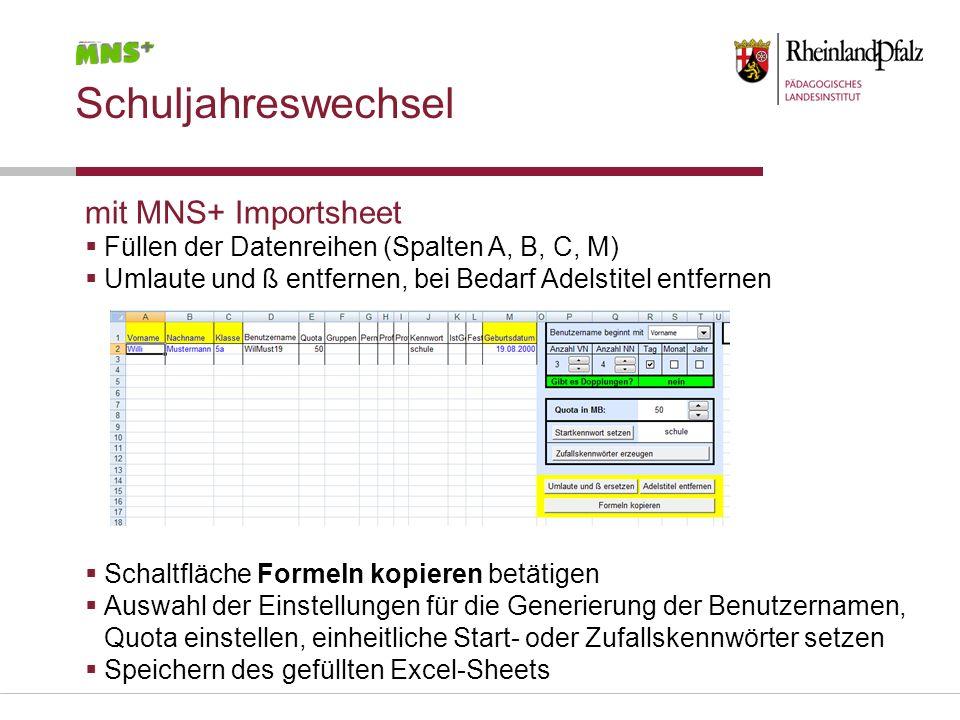 Schuljahreswechsel mit MNS+ Importsheet Füllen der Datenreihen (Spalten A, B, C, M) Umlaute und ß entfernen, bei Bedarf Adelstitel entfernen Schaltflä