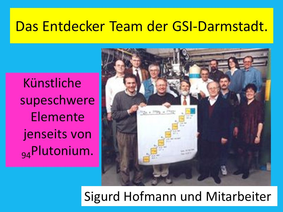 Neue Superschwere Elemente: Berkeley, GSI Darmstadt, Dubna Amand Fäßlerr, RC RT-TÜ