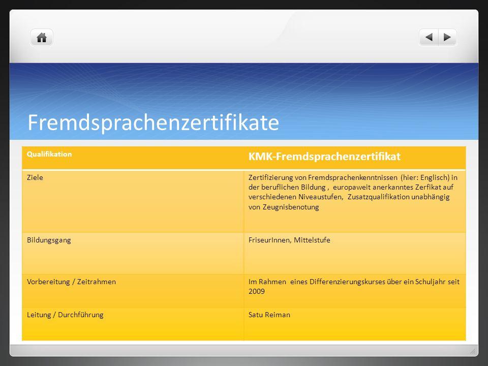 Fremdsprachenzertifikate Qualifikation KMK-Fremdsprachenzertifikat ZieleZertifizierung von Fremdsprachenkenntnissen (hier: Englisch) in der berufliche