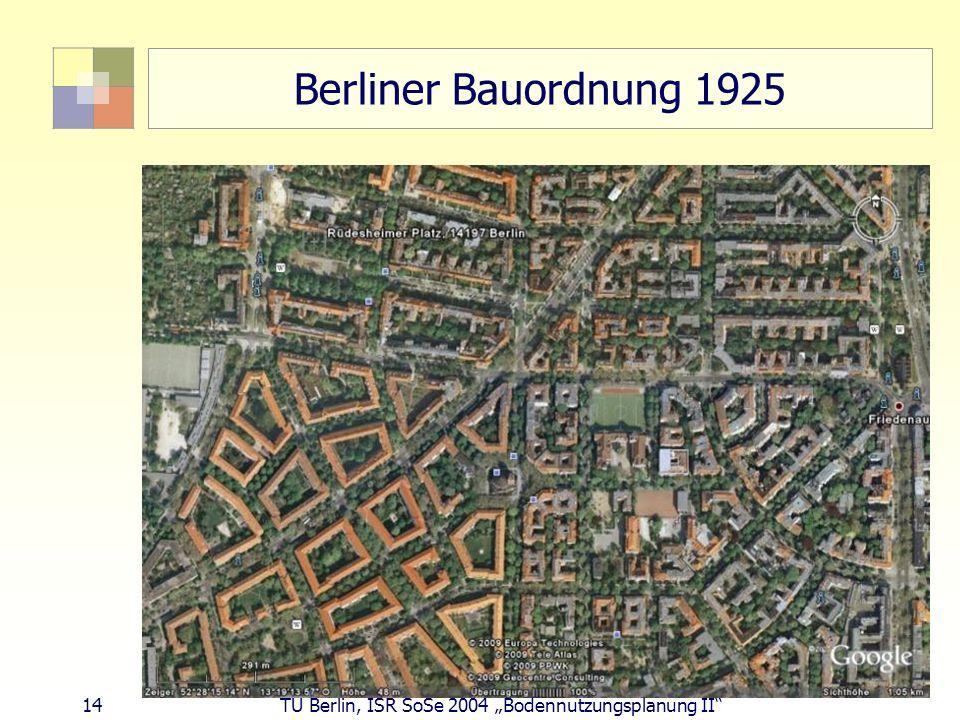 14 TU Berlin, ISR SoSe 2004 Bodennutzungsplanung II Berliner Bauordnung 1925