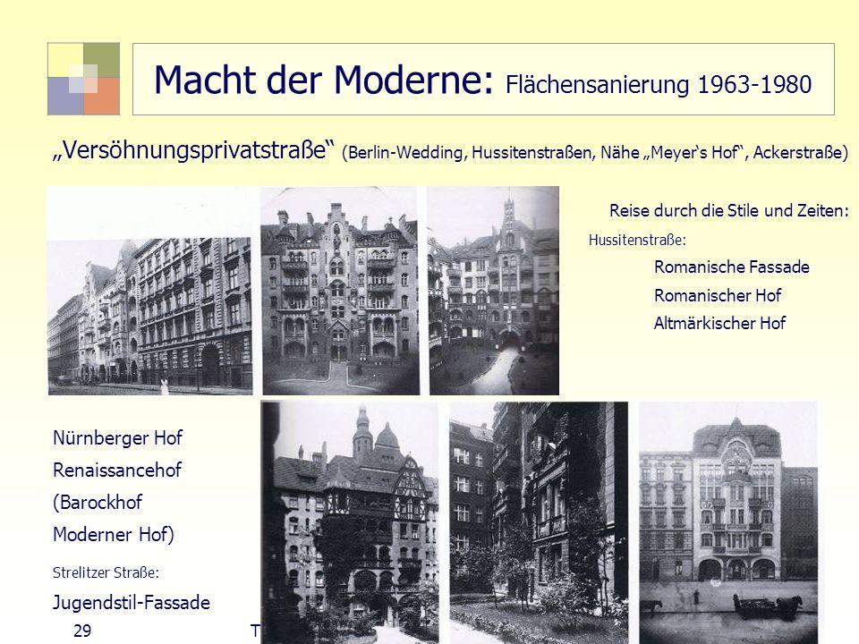 29 TU Berlin, ISR SoSe 2004 Bodennutzungsplanung II Macht der Moderne: Flächensanierung 1963-1980 Versöhnungsprivatstraße (Berlin-Wedding, Hussitenstr