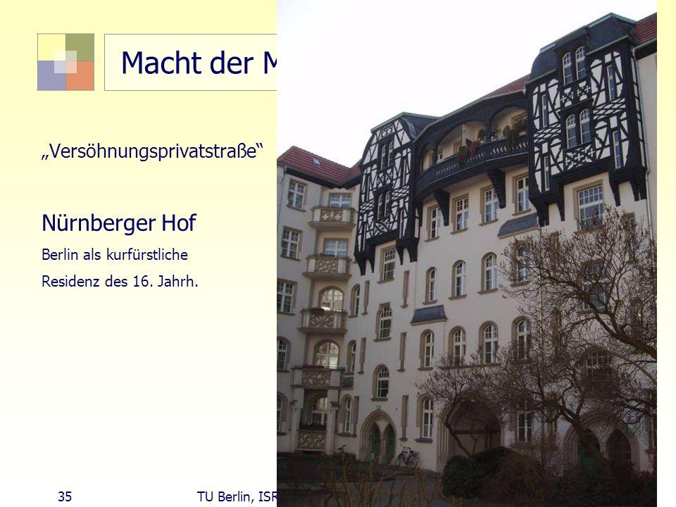 35 TU Berlin, ISR SoSe 2004 Bodennutzungsplanung II Macht der Moderne: Flächensanierung 1963-1980 Versöhnungsprivatstraße Nürnberger Hof Berlin als ku