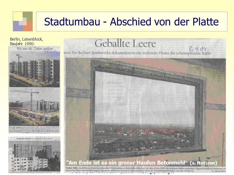 69 TU Berlin, ISR SoSe 2004 Bodennutzungsplanung II Stadtumbau - Abschied von der Platte