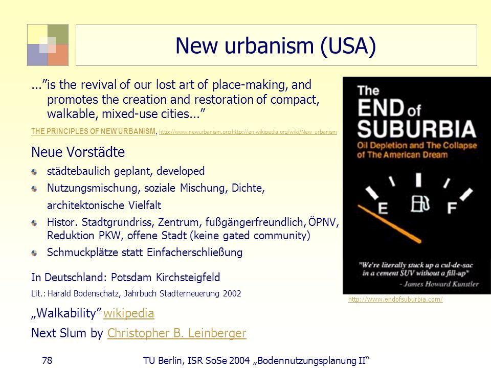 78 TU Berlin, ISR SoSe 2004 Bodennutzungsplanung II New urbanism (USA)...is the revival of our lost art of place-making, and promotes the creation and