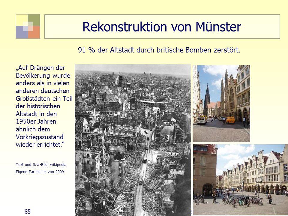 85 TU Berlin, ISR SoSe 2004 Bodennutzungsplanung II Rekonstruktion von Münster Auf Drängen der Bevölkerung wurde anders als in vielen anderen deutsche