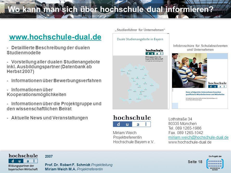 2007 Prof. Dr. Robert F. Schmidt Projektleitung Miriam Weich M.A. Projektreferentin Seite 18 www.hochschule-dual.de - Detaillierte Beschreibung der du