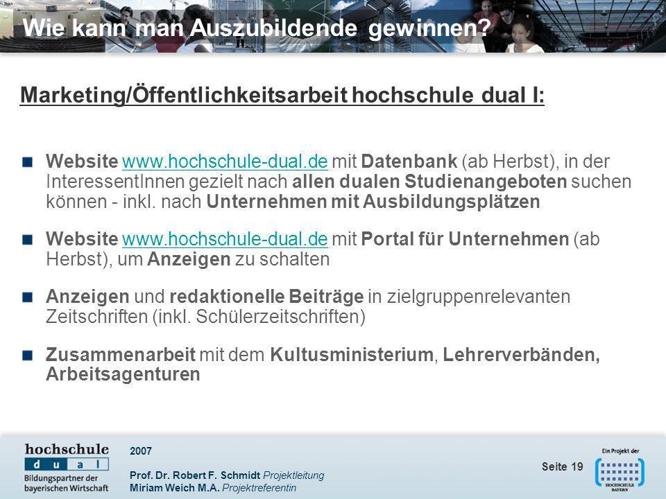 2007 Prof. Dr. Robert F. Schmidt Projektleitung Miriam Weich M.A. Projektreferentin Seite 19 Marketing/Öffentlichkeitsarbeit hochschule duaI I: Websit