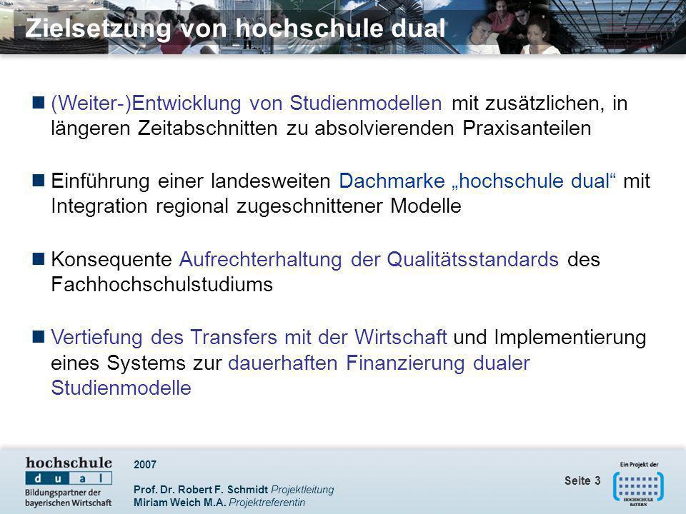 2007 Prof. Dr. Robert F. Schmidt Projektleitung Miriam Weich M.A. Projektreferentin Seite 3 (Weiter-)Entwicklung von Studienmodellen mit zusätzlichen,