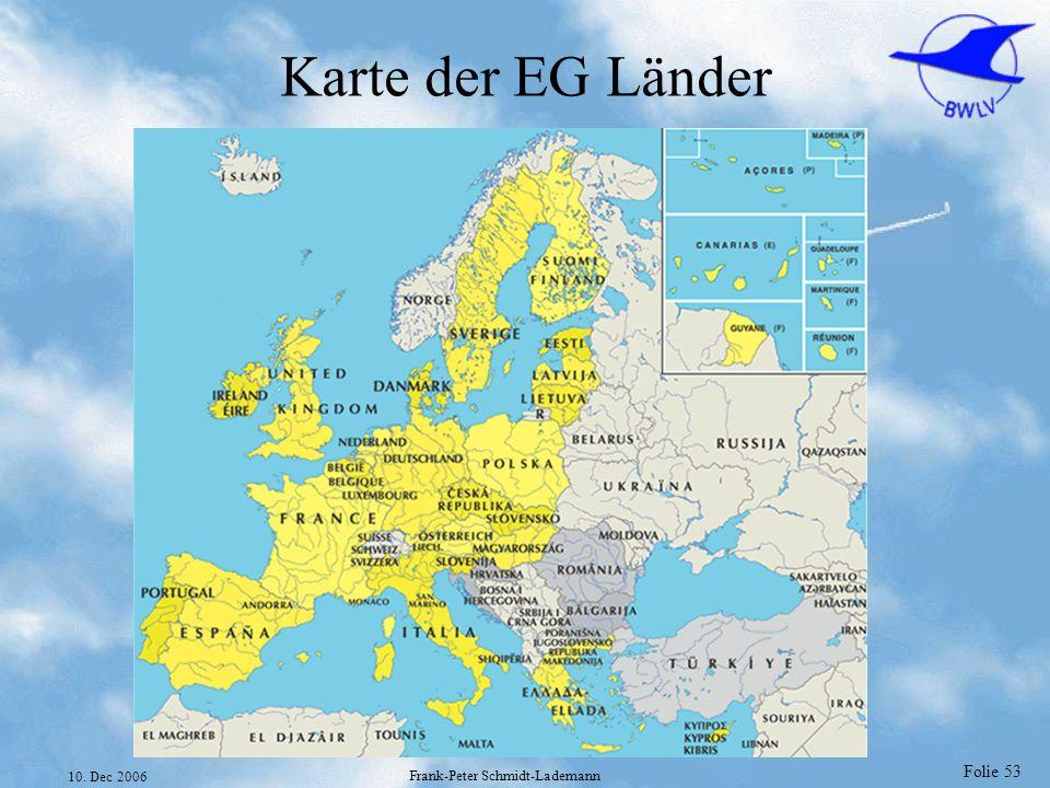 Folie 53 10. Dec 2006 Frank-Peter Schmidt-Lademann Karte der EG Länder