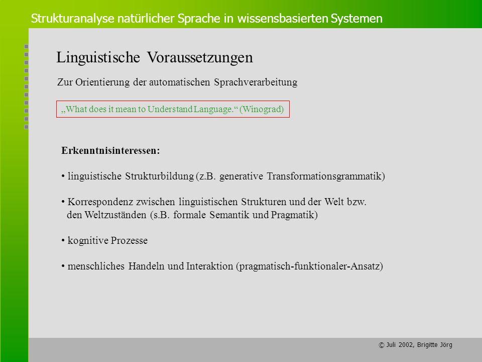 © Juli 2002, Brigitte Jörg Strukturanalyse natürlicher Sprache in wissensbasierten Systemen Linguistische Voraussetzungen Zur Orientierung der automat