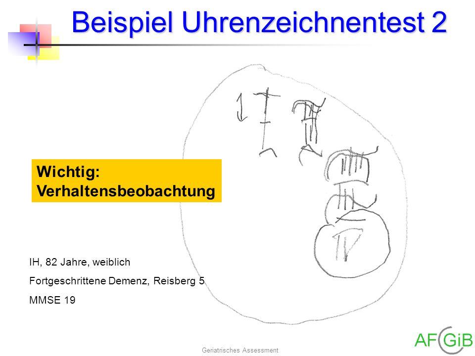 Geriatrisches Assessment Beispiel Uhrenzeichnentest 2 IH, 82 Jahre, weiblich Fortgeschrittene Demenz, Reisberg 5 MMSE 19 Wichtig: Verhaltensbeobachtun