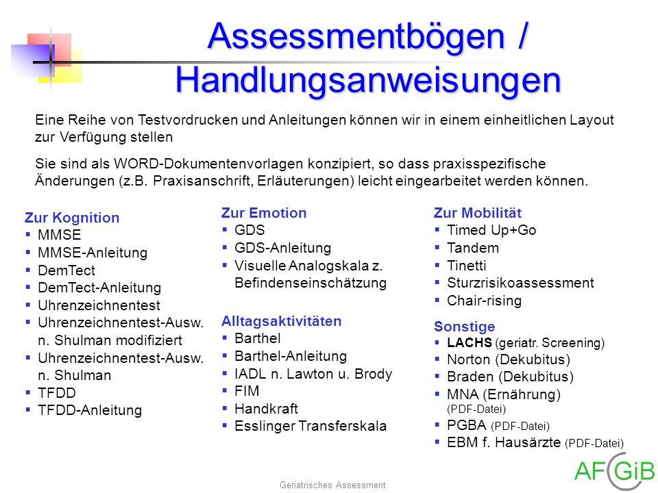 Geriatrisches Assessment Assessmentbögen / Handlungsanweisungen Eine Reihe von Testvordrucken und Anleitungen können wir in einem einheitlichen Layout