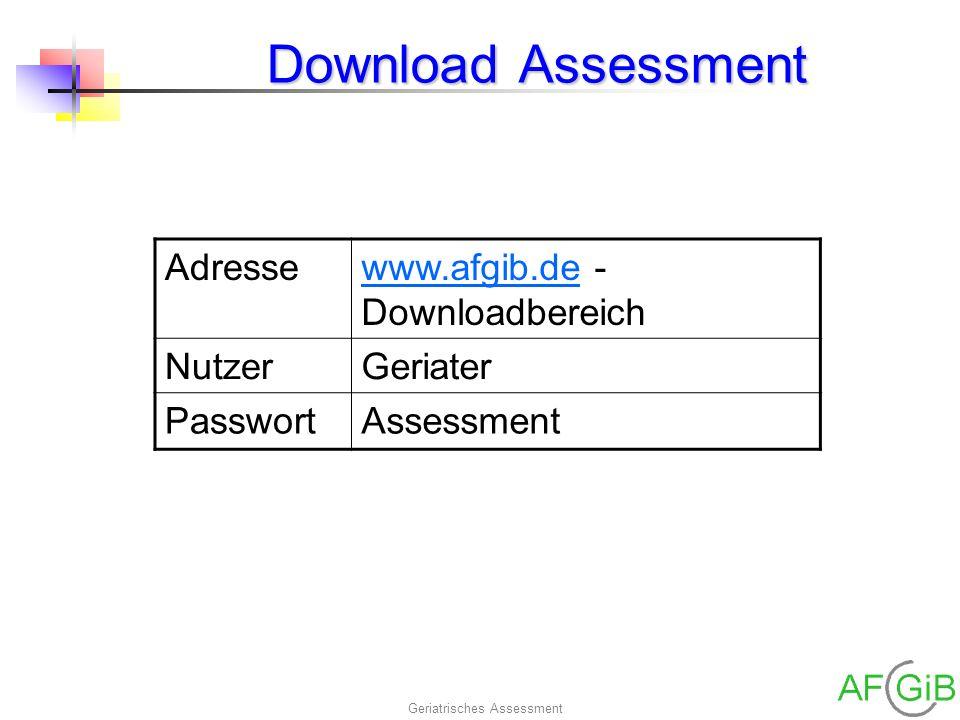 Geriatrisches Assessment Download Assessment Adressewww.afgib.dewww.afgib.de - Downloadbereich NutzerGeriater PasswortAssessment