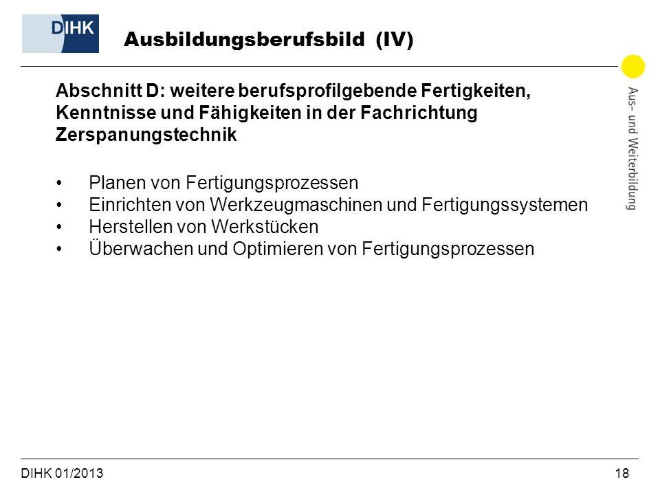 DIHK 01/2013 18 Abschnitt D: weitere berufsprofilgebende Fertigkeiten, Kenntnisse und Fähigkeiten in der Fachrichtung Zerspanungstechnik Planen von Fe