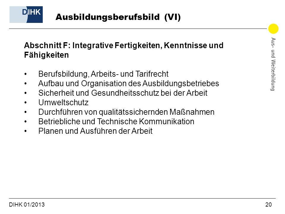 DIHK 01/2013 20 Abschnitt F: Integrative Fertigkeiten, Kenntnisse und Fähigkeiten Berufsbildung, Arbeits- und Tarifrecht Aufbau und Organisation des A