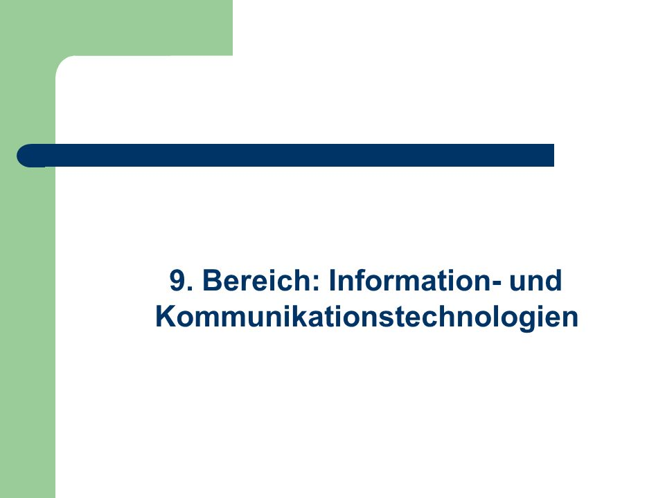 9. Bereich: Information- und Kommunikationstechnologien
