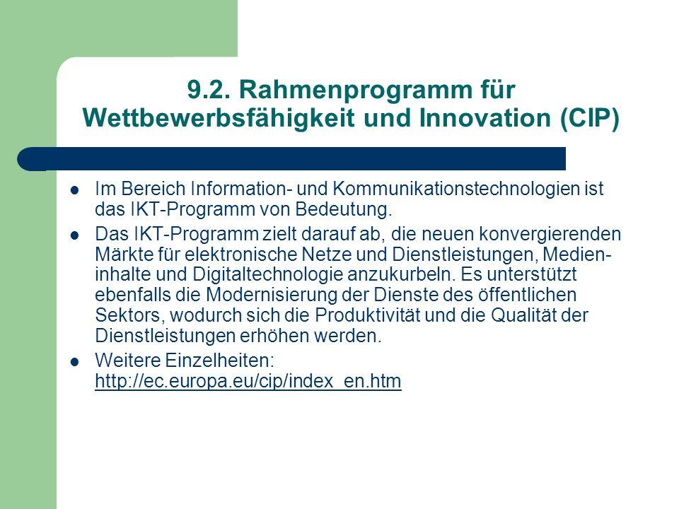 9.2. Rahmenprogramm für Wettbewerbsfähigkeit und Innovation (CIP) Im Bereich Information- und Kommunikationstechnologien ist das IKT-Programm von Bede