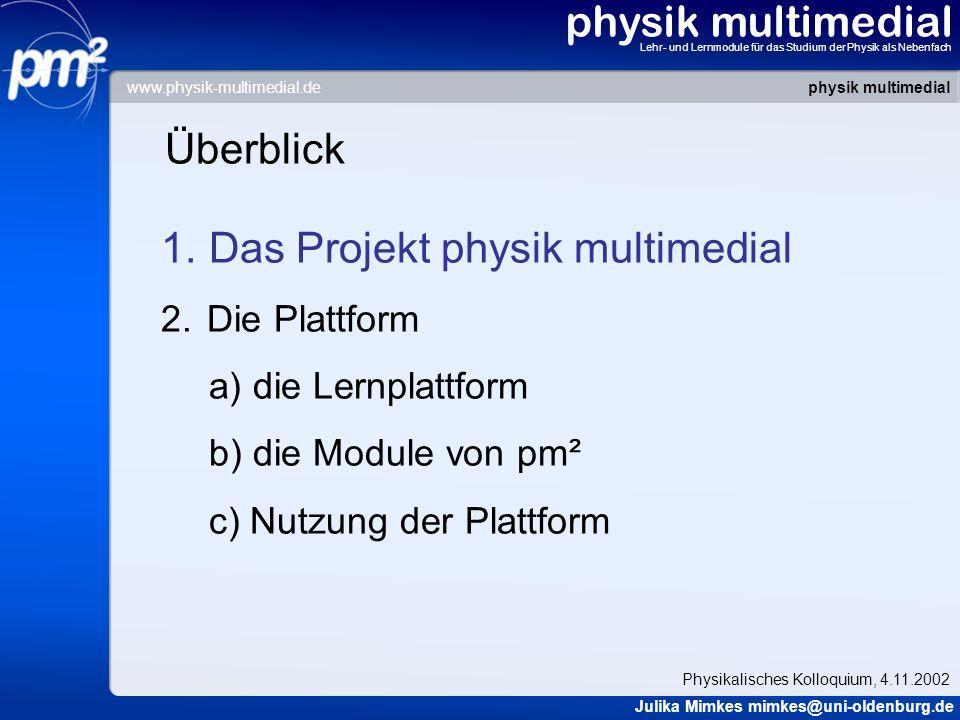 physik multimedial Lehr- und Lernmodule für das Studium der Physik als Nebenfach Rahmenbedingungen des Projekts Eins von ca.