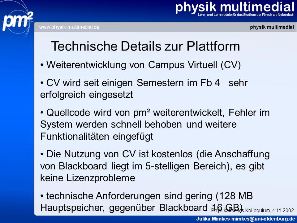 physik multimedial Lehr- und Lernmodule für das Studium der Physik als Nebenfach Technische Details zur Plattform Weiterentwicklung von Campus Virtuel