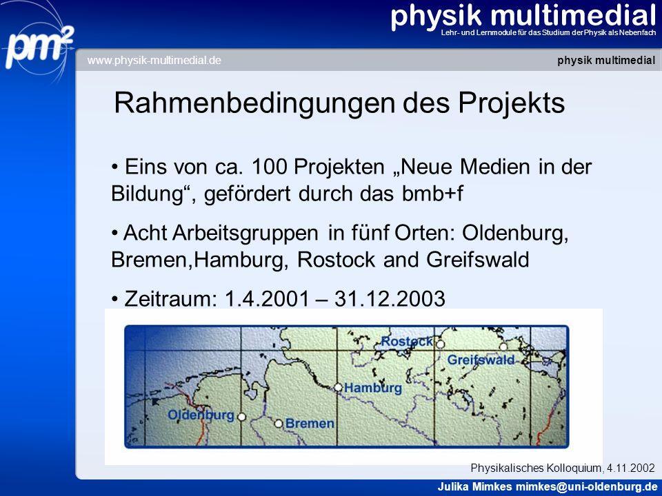 physik multimedial Lehr- und Lernmodule für das Studium der Physik als Nebenfach Rahmenbedingungen des Projekts Eins von ca. 100 Projekten Neue Medien