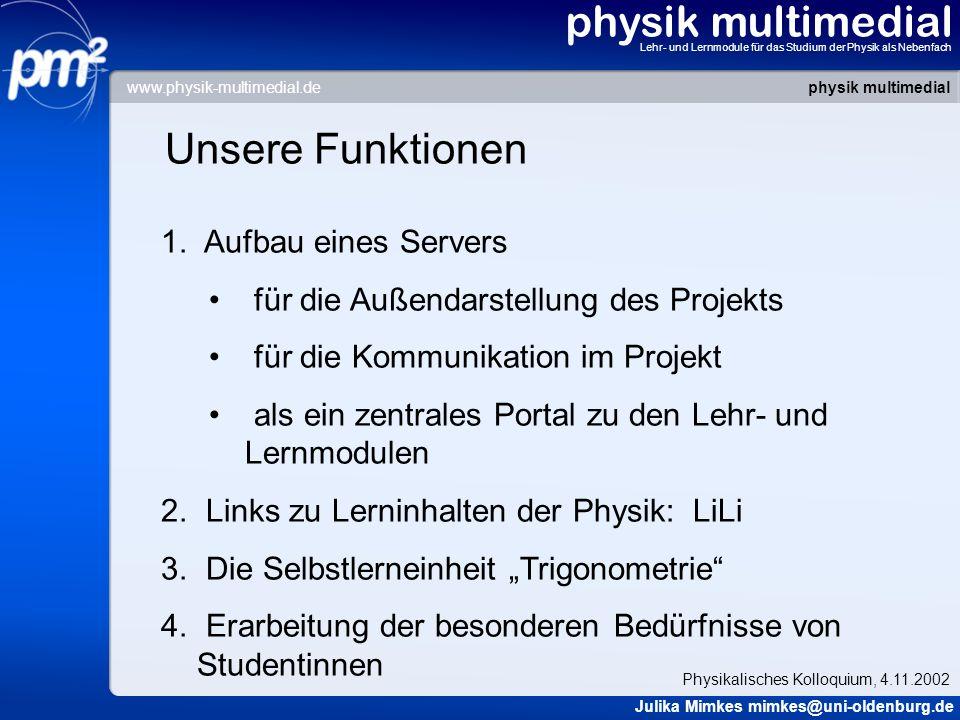 physik multimedial Lehr- und Lernmodule für das Studium der Physik als Nebenfach Unsere Funktionen 1. Aufbau eines Servers für die Außendarstellung de