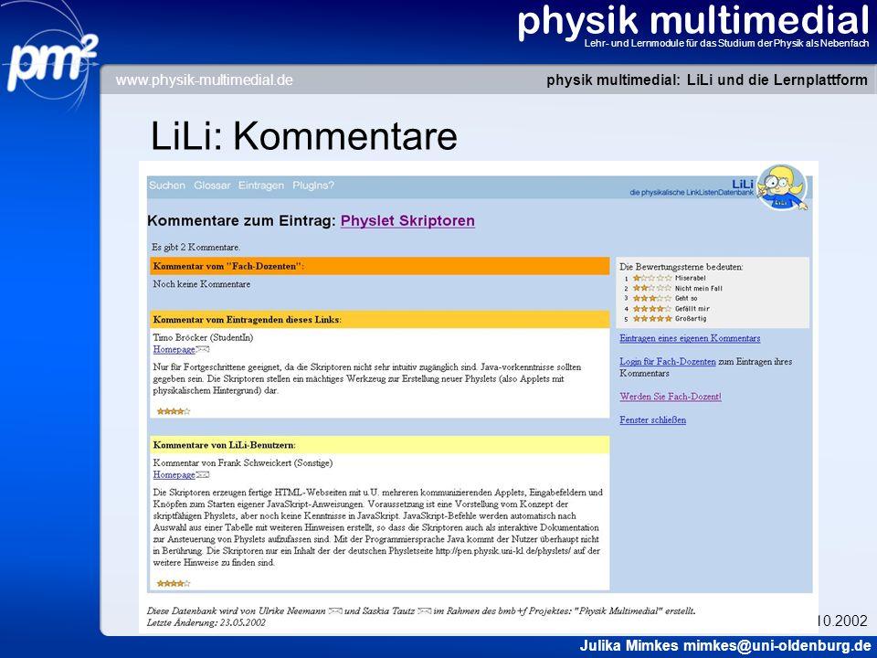 physik multimedial Lehr- und Lernmodule für das Studium der Physik als Nebenfach LiLi: Kommentare physik multimedial: LiLi und die Lernplattform Julik
