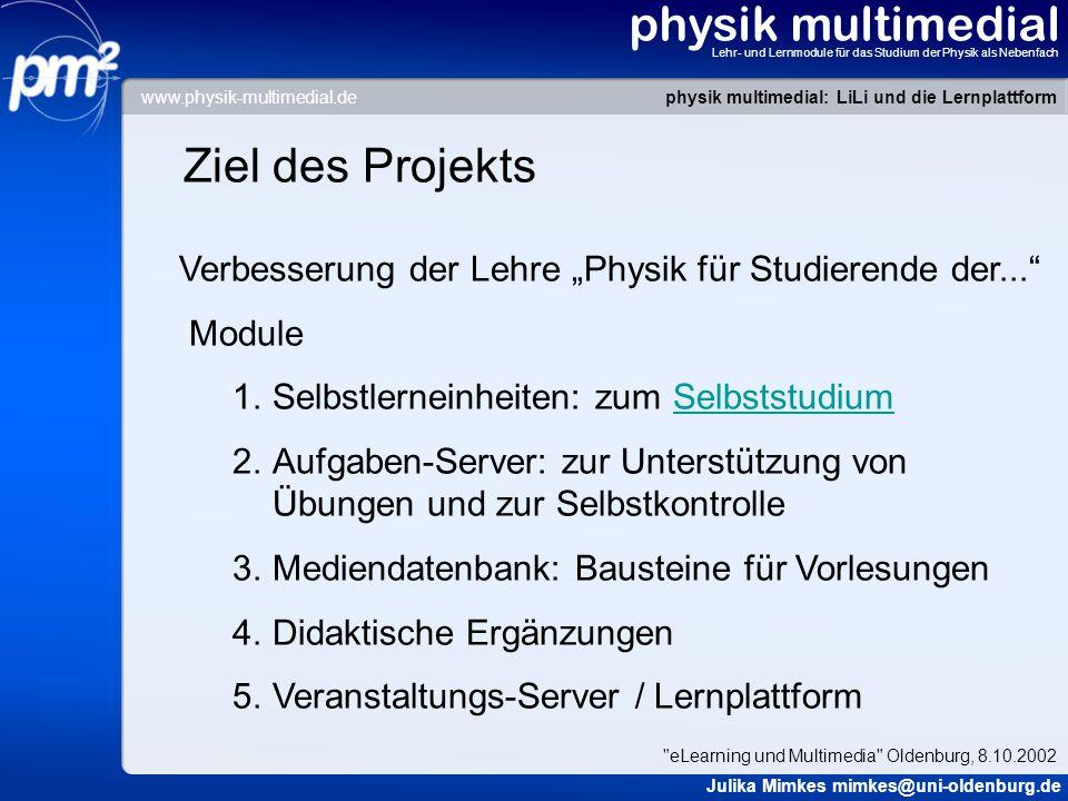 physik multimedial Lehr- und Lernmodule für das Studium der Physik als Nebenfach Rahmenbedingungen Eins von ca.