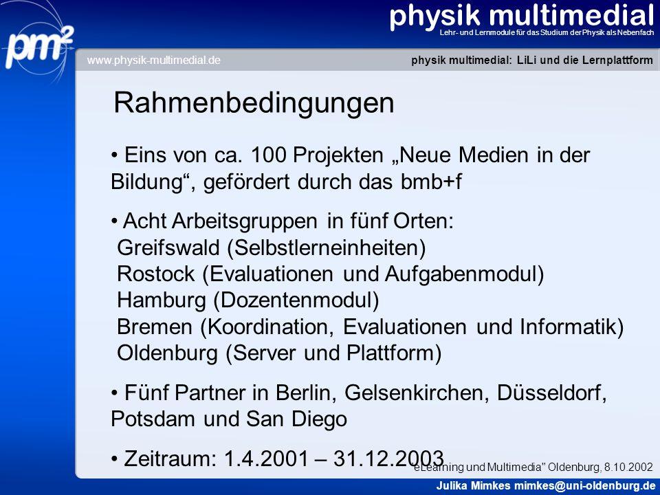 physik multimedial Lehr- und Lernmodule für das Studium der Physik als Nebenfach Rahmenbedingungen Eins von ca. 100 Projekten Neue Medien in der Bildu