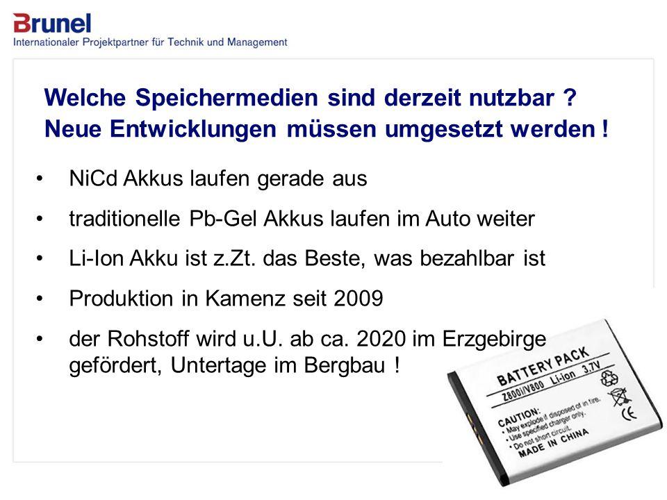 www.brunel.de 26. November 2013 6 Das Unternehmen Welche Speichermedien sind derzeit nutzbar ? Neue Entwicklungen müssen umgesetzt werden ! NiCd Akkus