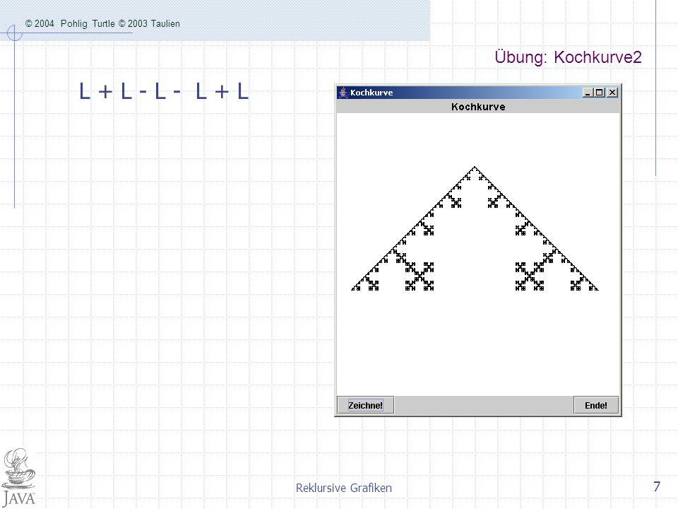 © 2004 Pohlig Turtle © 2003 Taulien Reklursive Grafiken 8 Pythagoras-Baum