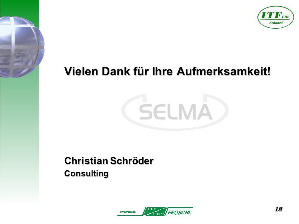 18 Vielen Dank für Ihre Aufmerksamkeit! Christian Schröder Consulting