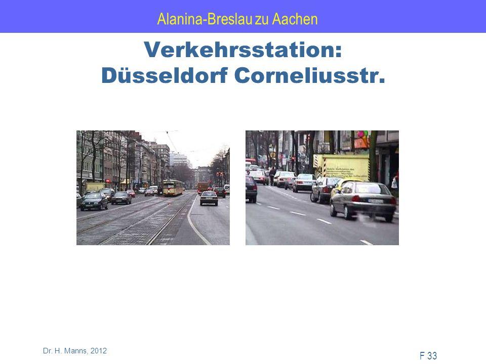 Alanina-Breslau zu Aachen F 33 Dr. H. Manns, 2012 Verkehrsstation: Düsseldorf Corneliusstr.