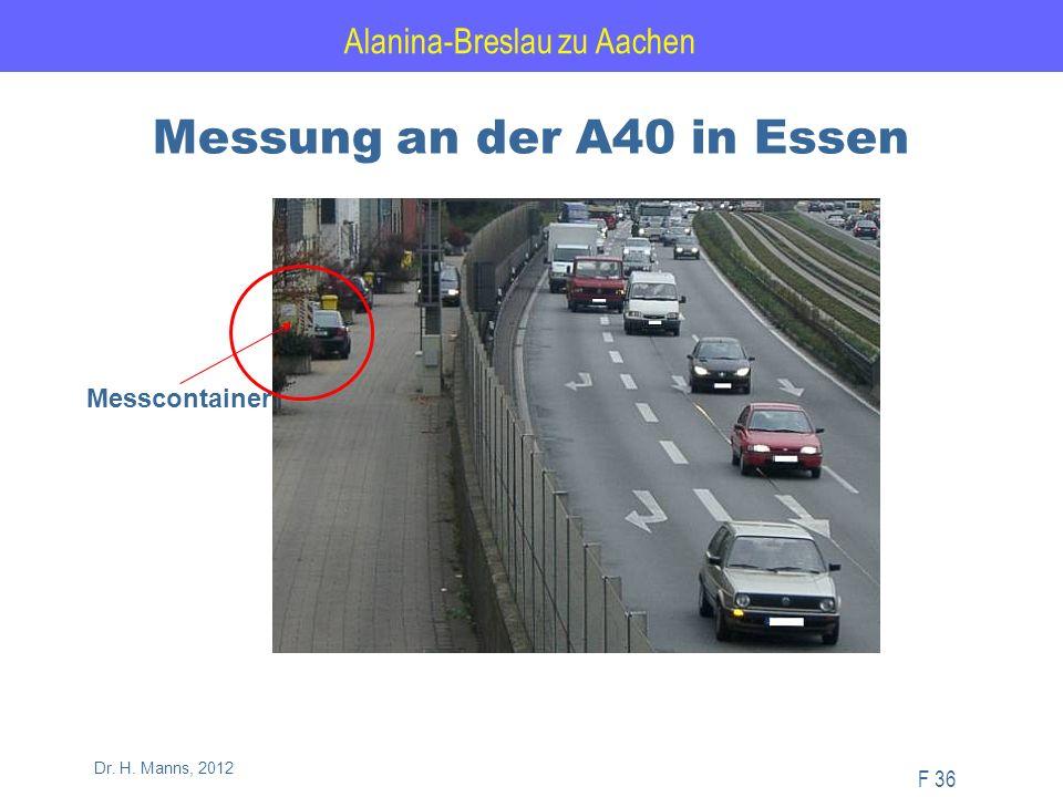 Alanina-Breslau zu Aachen F 36 Dr. H. Manns, 2012 Messung an der A40 in Essen Messcontainer