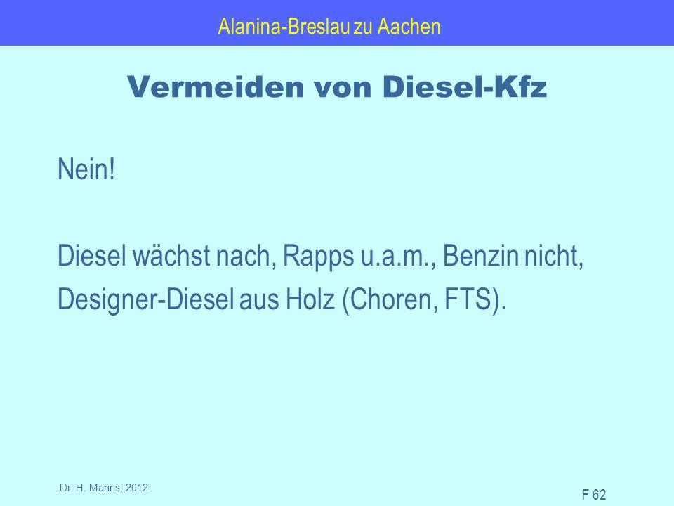 Alanina-Breslau zu Aachen F 62 Dr. H. Manns, 2012 Vermeiden von Diesel-Kfz Nein.