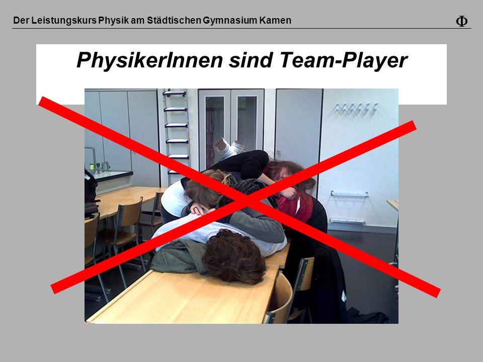 Der Leistungskurs Physik am Städtischen Gymnasium Kamen PhysikerInnen sind Team-Player