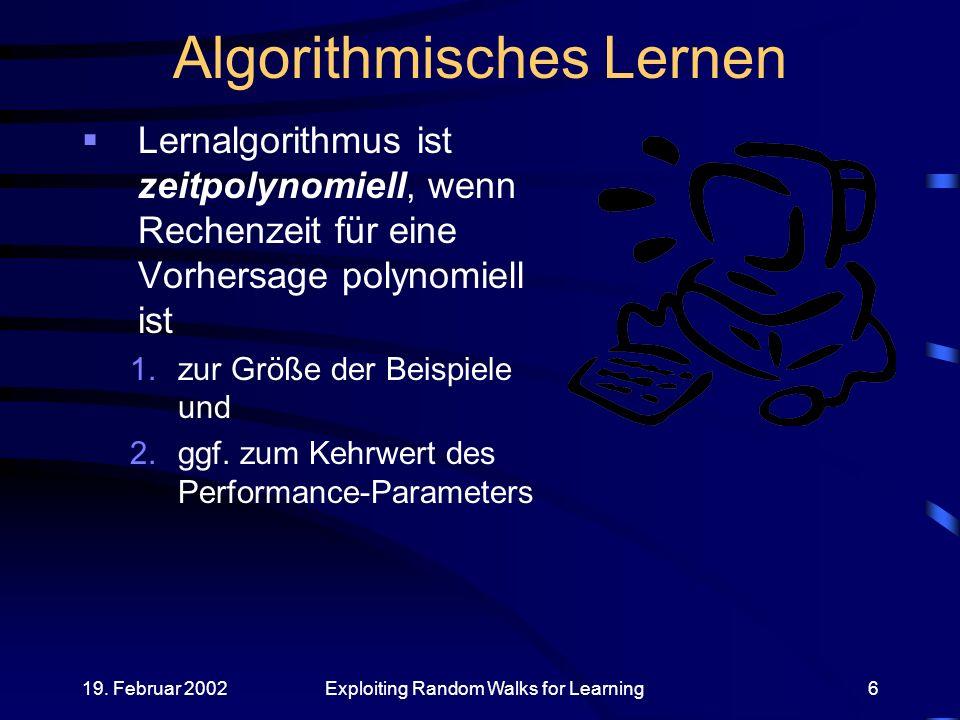 19.Februar 2002Exploiting Random Walks for Learning47 Probab.